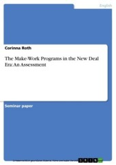 The Make-Work Programs in the New Deal Era: An Assessment