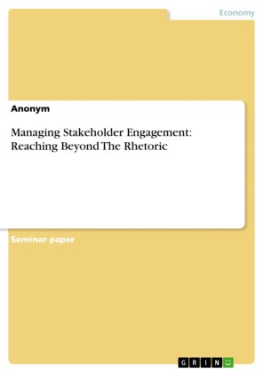 Managing Stakeholder Engagement: Reaching Beyond The Rhetoric
