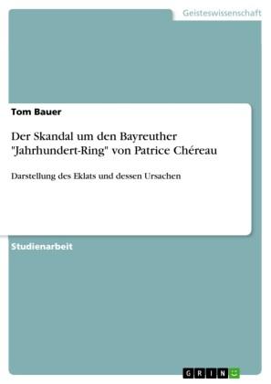 Der Skandal um den Bayreuther 'Jahrhundert-Ring' von Patrice Chéreau