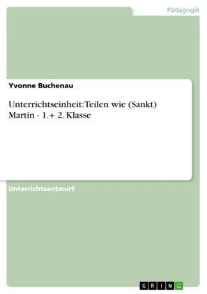 Unterrichtseinheit: Teilen wie (Sankt) Martin - 1.+ 2. Klasse