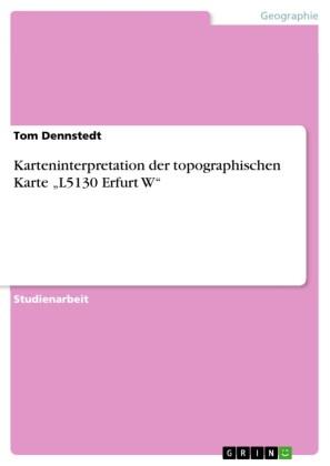 Karteninterpretation der topographischen Karte 'L5130 Erfurt W'