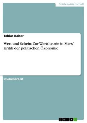 Wert und Schein: Zur Werttheorie in Marx' Kritik der politischen Ökonomie