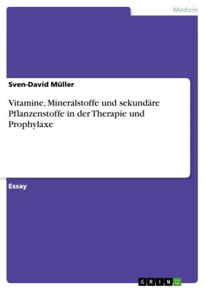 Vitamine, Mineralstoffe und sekundäre Pflanzenstoffe in der Therapie und Prophylaxe