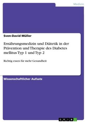 Ernährungsmedizin und Diätetik in der Prävention und Therapie des Diabetes mellitus Typ 1 und Typ 2