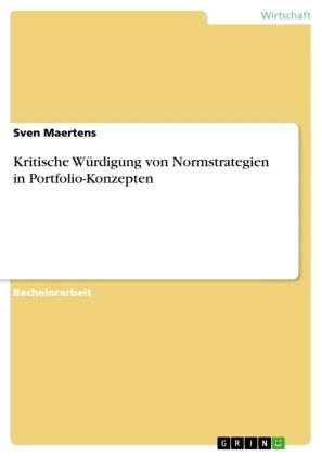Kritische Würdigung von Normstrategien in Portfolio-Konzepten