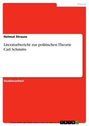 Literaturbericht zur politischen Theorie Carl Schmitts