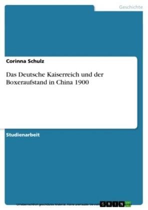 Das Deutsche Kaiserreich und der Boxeraufstand in China 1900