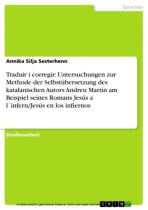 Traduir i corregir: Untersuchungen zur Methode der Selbstübersetzung des katalanischen Autors Andreu Martín am Beispiel seines Romans Jesús a l infern/Jesús en los infiernos