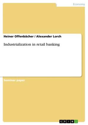 Industrialization in retail banking