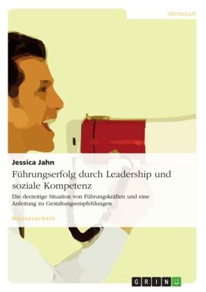Führungserfolg durch Leadership und soziale Kompetenz