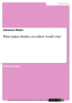 What makes Berlin a so-called 'world' city?