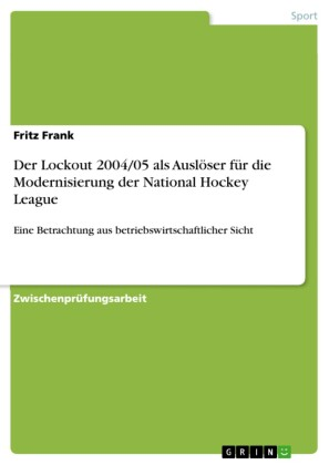 Der Lockout 2004/05 als Auslöser für die Modernisierung der National Hockey League