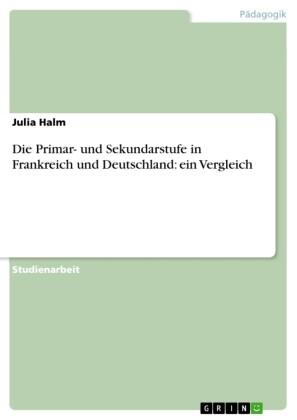 Die Primar- und Sekundarstufe in Frankreich und Deutschland: ein Vergleich