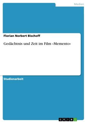 """Gedächtnis und Zeit im Film """"Memento"""""""