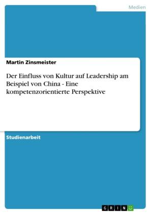 Der Einfluss von Kultur auf Leadership am Beispiel von China - Eine kompetenzorientierte Perspektive