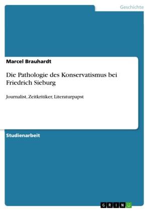 Die Pathologie des Konservatismus bei Friedrich Sieburg