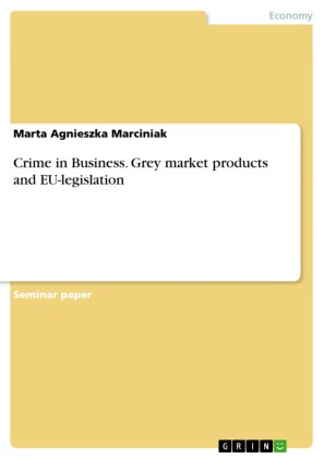 Crime in Business. Grey market products and EU-legislation