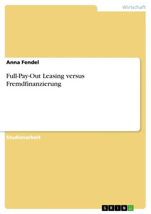 Full-Pay-Out Leasing versus Fremdfinanzierung