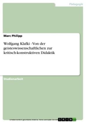 Wolfgang Klafki - Von der geisteswissenschaftlichen zur kritisch-konstruktiven Didaktik