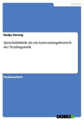 Sprachdidaktik als ein Anwendungsbereich der Textlinguistik