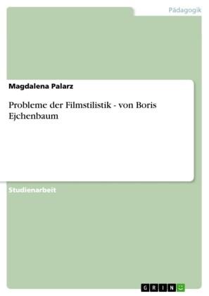 Probleme der Filmstilistik - von Boris Ejchenbaum