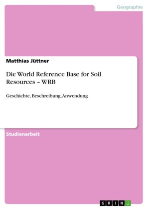 Die World Reference Base for Soil Resources - WRB