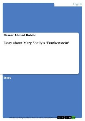 Essay about Mary Shelly's 'Frankenstein'
