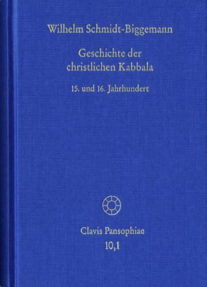 Geschichte der christlichen Kabbala. Band 1