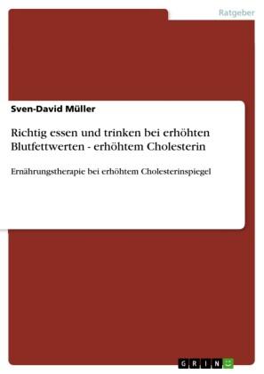 Richtig essen und trinken bei erhöhten Blutfettwerten - erhöhtem Cholesterin