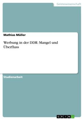 Werbung in der DDR: Mangel und Überfluss