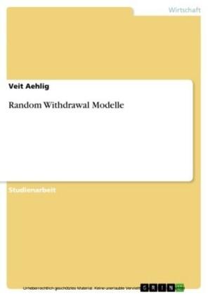 Random Withdrawal Modelle