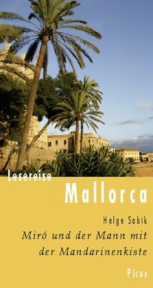 Lesereise Mallorca. Miró und der Mann mit der Mandarinenkiste