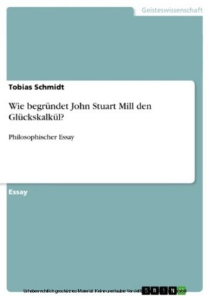 Wie begründet John Stuart Mill den Glückskalkül?