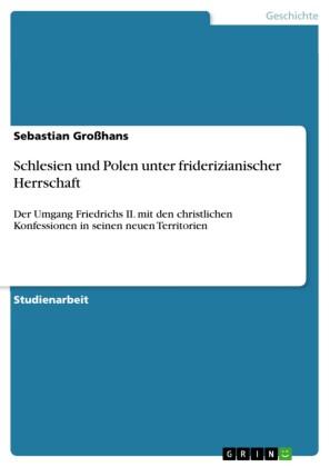 Schlesien und Polen unter friderizianischer Herrschaft