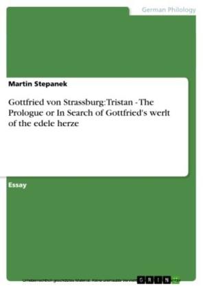Gottfried von Strassburg: Tristan - The Prologue or In Search of Gottfried's werlt of the edele herze
