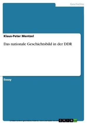 Das nationale Geschichtsbild in der DDR