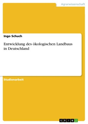 Entwicklung des ökologischen Landbaus in Deutschland