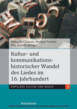 Kultur- und kommunikationshistorischer Wandel des Liedes im 16. Jahrhundert