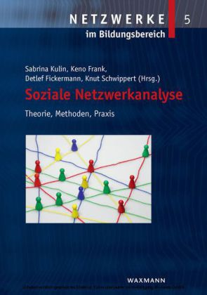 Soziale Netzwerkanalyse. Theorie, Methoden, Praxis