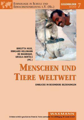 Menschen und Tiere weltweit. Einblicke in besondere Beziehungen