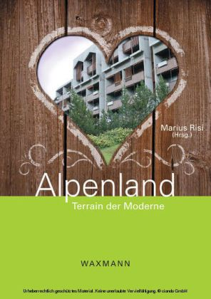 Alpenland. Terrain der Moderne