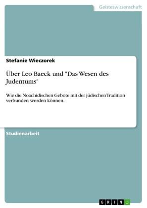 Über Leo Baeck und 'Das Wesen des Judentums'