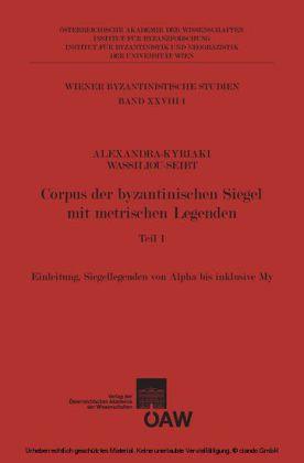 Corpus der byzantinischen Siegel mit metrischen Legenden Teil 1