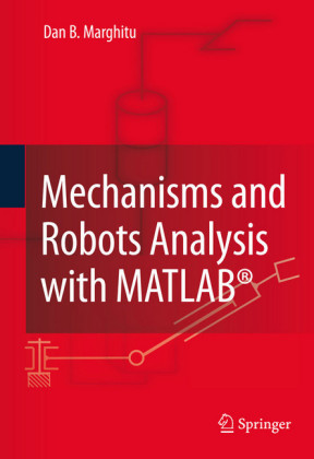 Mechanisms and Robots Analysis with MATLAB®