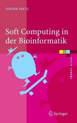 Soft Computing in der Bioinformatik
