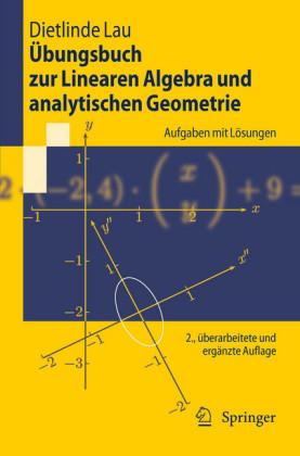 Übungsbuch zur Linearen Algebra und analytischen Geometrie