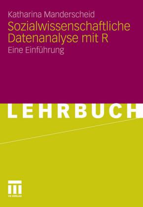 Sozialwissenschaftliche Datenanalyse mit R