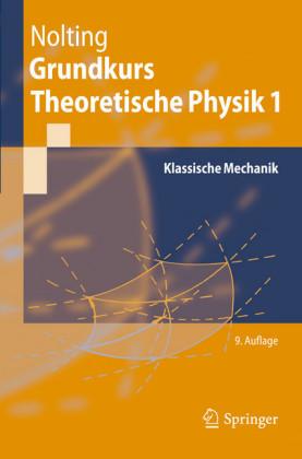 Grundkurs Theoretische Physik 1