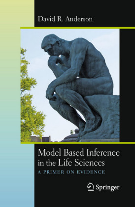 Model Based Inference in the Life Sciences