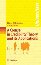 A Course in Credibility Theory and its Applications